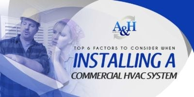 Top 6 Factors to Consider When Installing a Commercial HVAC System